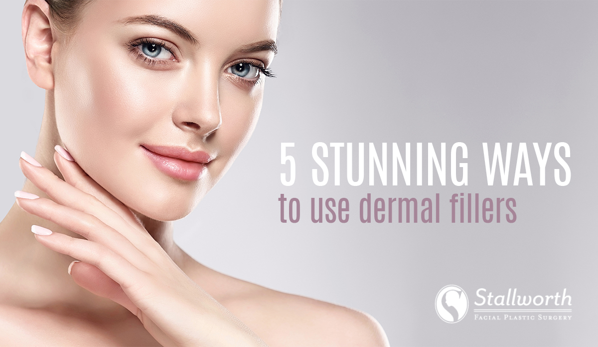 5 Stunning Ways to use Dermal Fillers